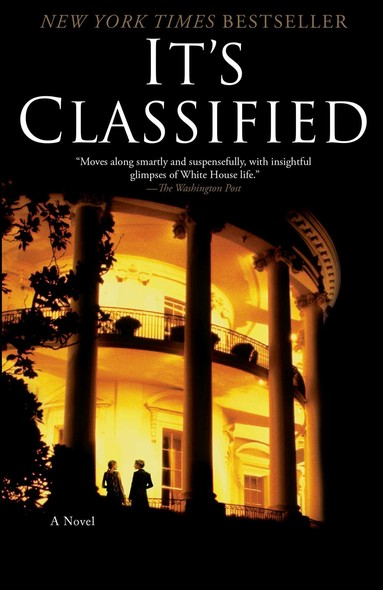 It's Classified : A Novel