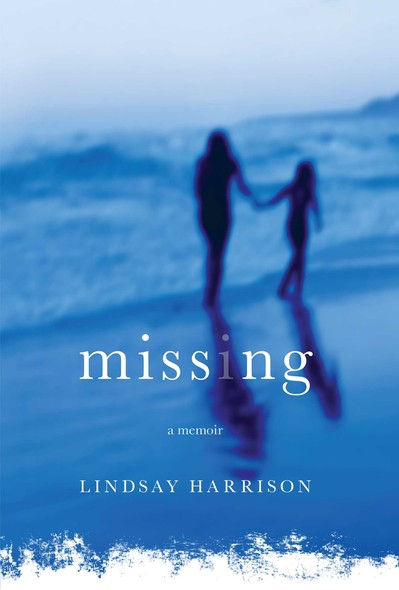 Missing : A Memoir