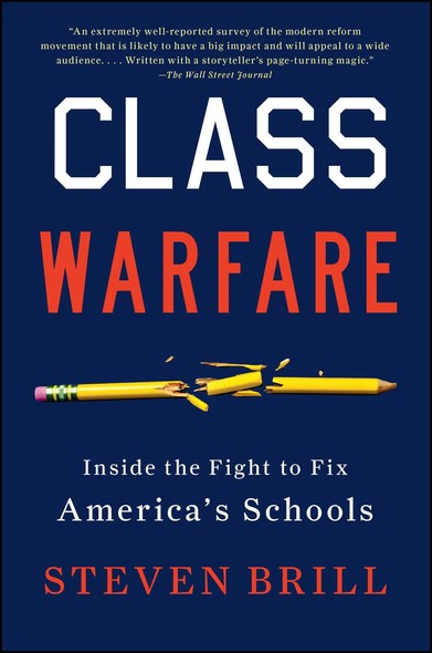 Class Warfare : Inside the Fight to Fix America's Schools