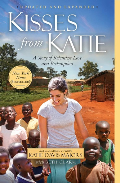 Kisses from Katie : A Story of Relentless Love and Redemption