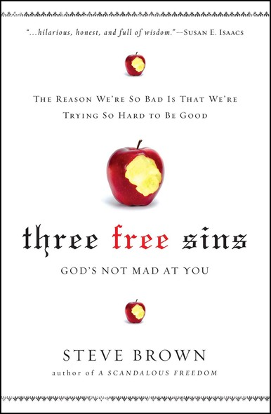 Three Free Sins : God's Not Mad at You