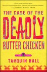 The Case of the Deadly Butter Chicken : A Vish Puri Mystery