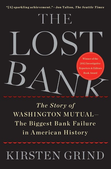 The Lost Bank : The Story of Washington Mutual-The Biggest Bank Failure in American History