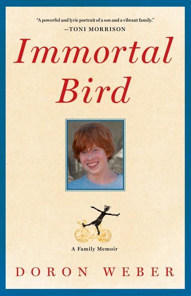 Immortal Bird : A Family Memoir