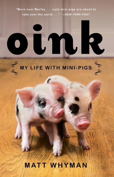 Oink : My Life with Mini-Pigs