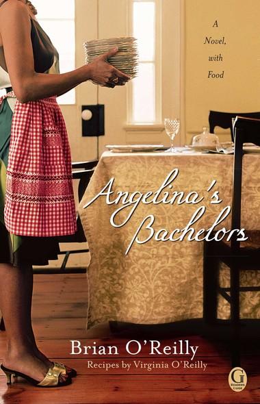 Angelina's Bachelors : A Novel with Food
