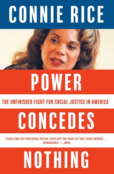 Power Concedes Nothing : One Woman's Quest for Social Justice in America, from the Courtroom to the Kill Zones