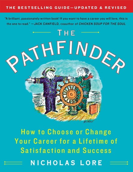 The Pathfinder : How to Choose or Change Your Career for a Lifetime of Satisfaction and Success