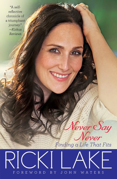 Never Say Never : Finding a Life That Fits