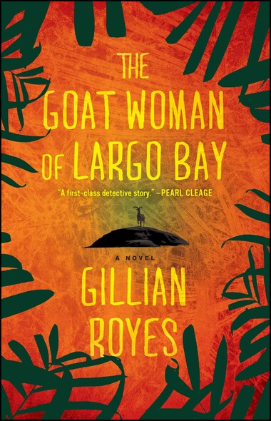 The Goat Woman of Largo Bay : A Novel