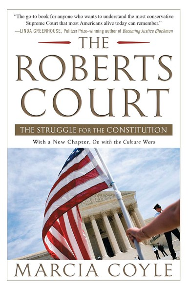 The Roberts Court : The Struggle for the Constitution