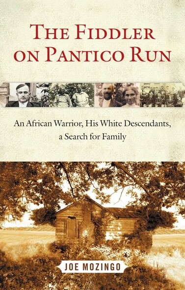 The Fiddler on Pantico Run : An African Warrior, His White Descendants, A Search for Family