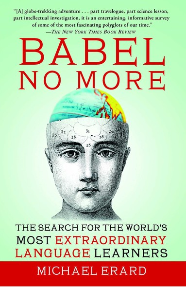 Babel No More : The Search for the World's Most Extraordinary Language Learners