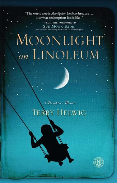 Moonlight on Linoleum : A Daughter's Memoir