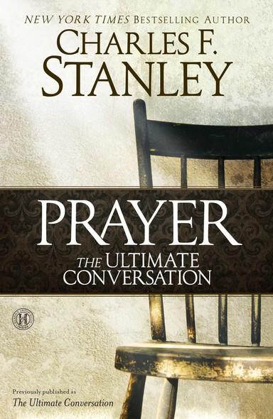 Prayer: The Ultimate Conversation
