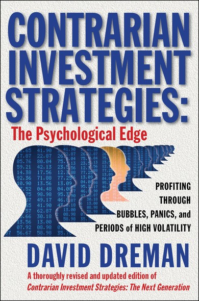 Contrarian Investment Strategies : The Psychological Edge