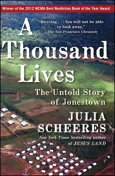A Thousand Lives : The Untold Story of Hope, Deception, and Survival at Jonestown