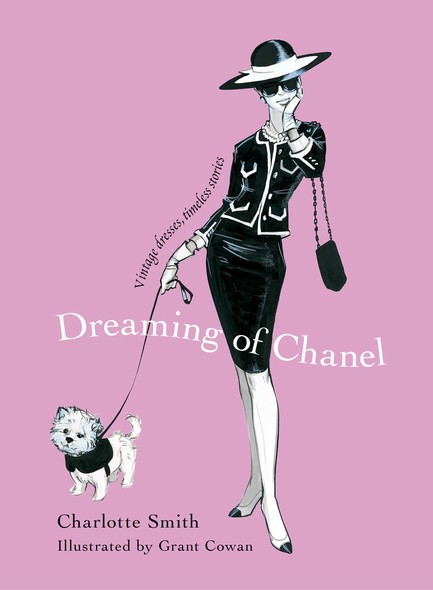 Dreaming of Chanel : Vintage Dresses, Timeless Stories