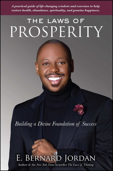 The Laws of Prosperity : Building a Divine Foundation of Success