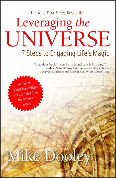 Leveraging the Universe : 7 Steps to Engaging Life's Magic