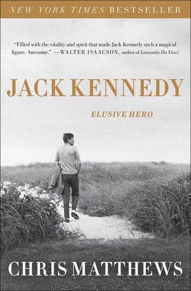 Jack Kennedy : Elusive Hero