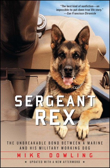 Sergeant Rex : The Unbreakable Bond Between a Marine and His Military Working Dog
