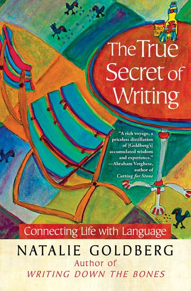 The True Secret of Writing : Connecting Life with Language