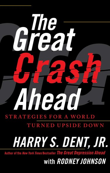The Great Crash Ahead : Strategies for a World Turned Upside Down