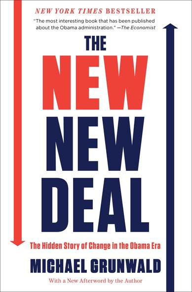 The New New Deal : The Hidden Story of Change in the Obama Era