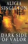 Dark Side of Valor : A Novel