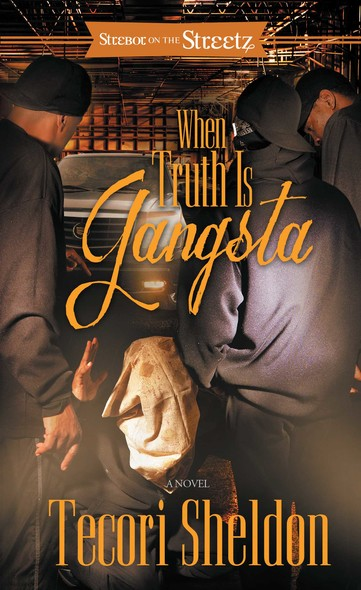 When Truth Is Gangsta : A Novel