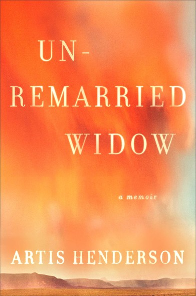 Unremarried Widow : A Memoir