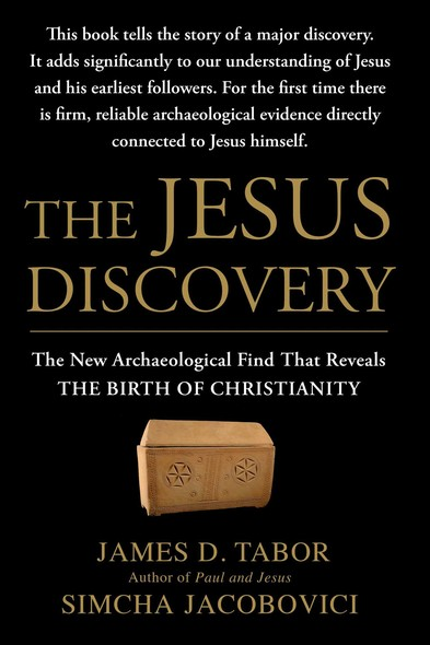 The Jesus Discovery : The Resurrection Tomb that Reveals the Birth of Christianity