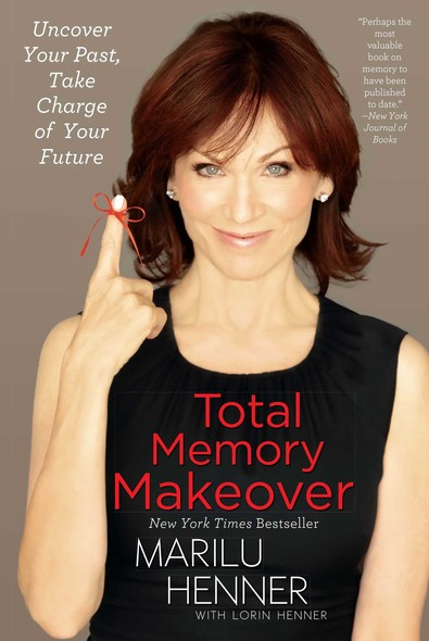 Total Memory Makeover : Uncover Your Past, Take Charge of Your Future
