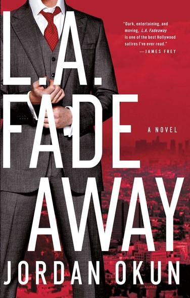L.A. Fadeaway : A Novel