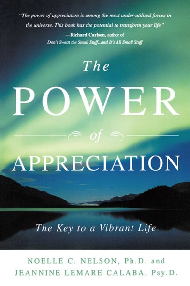 The Power of Appreciation : The Key to a Vibrant Life