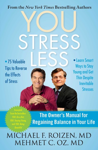 YOU: Stress Less : The Owner's Manual for Regaining Balance in Your Life