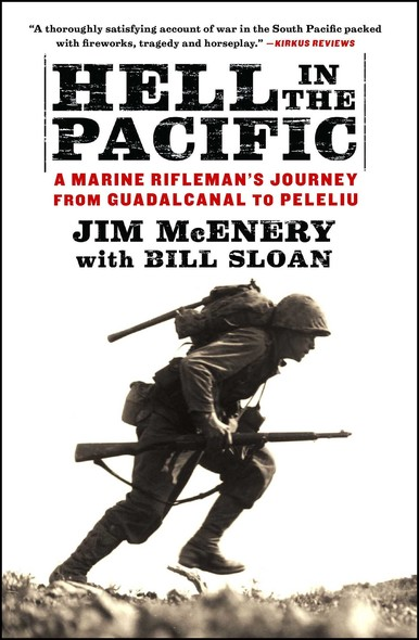 Hell in the Pacific : A Marine Rifleman's Journey From Guadalcanal to Peleliu