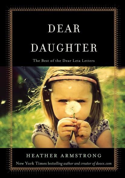 Dear Daughter : The Best of the Dear Leta Letters