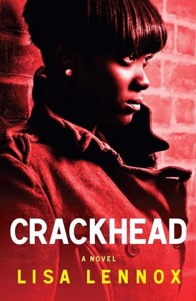 Crackhead : A Novel