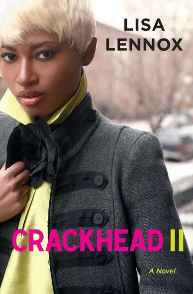 Crackhead II : A Novel