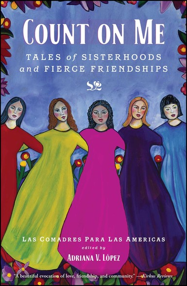 Count on Me : Tales of Sisterhoods and Fierce Friendships