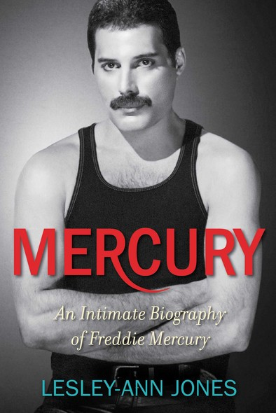 Mercury : An Intimate Biography of Freddie Mercury