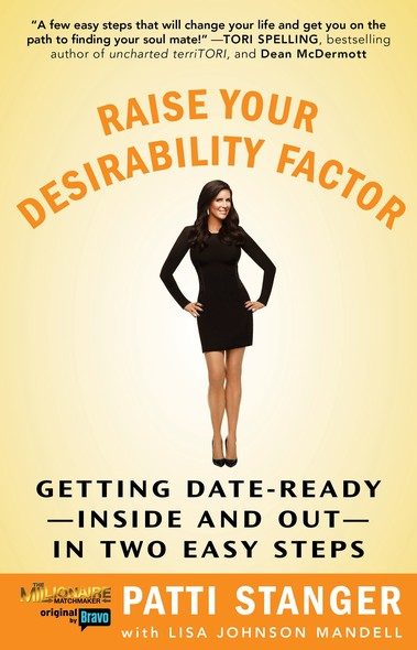 Raise Your Desirability Factor : Getting Date-Ready--Inside and Out--In Two Easy Steps