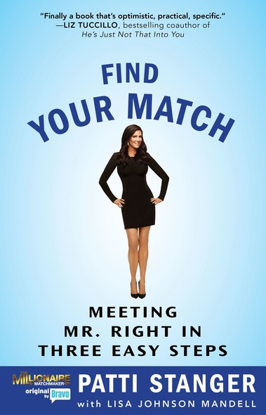 Find Your Match : Meeting Mr. Right in Three Easy Steps