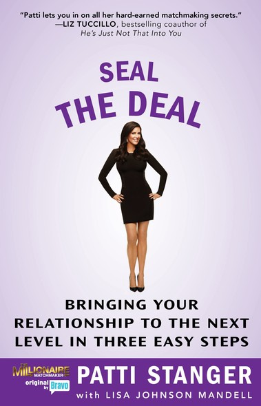 Seal the Deal : Bringing Your Relationship to the Next Level in Three Easy Steps