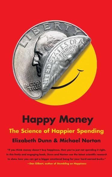 Happy Money : The Science of Happier Spending