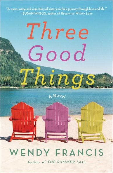 Three Good Things : A Novel