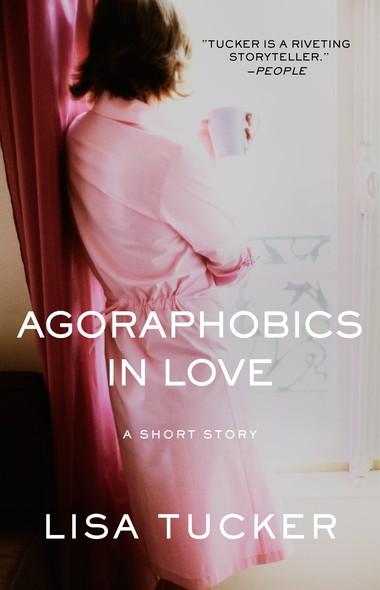 Agoraphobics in Love : An eShort Story