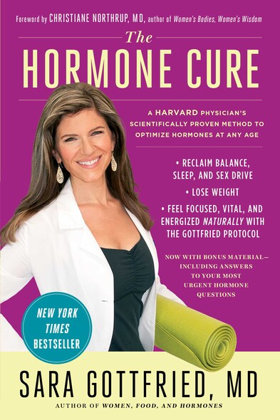 The Hormone Cure : Reclaim Balance, Sleep, Sex Drive and Vitality Naturally with the Gottfried Protocol